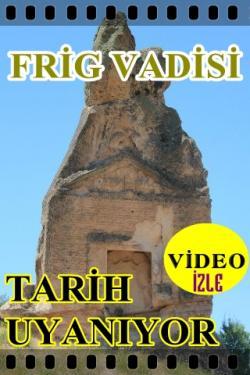 FRİG VADİSİ TARİH UYANIYOR- VİDEO